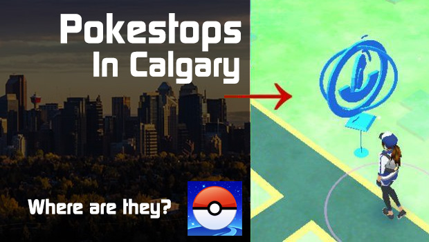Pokestops in Calgary! Where are they?