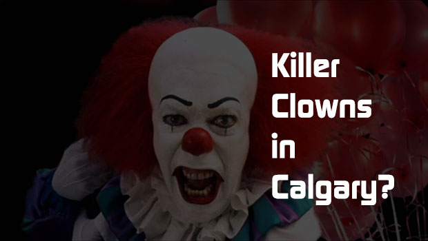 Seen Killer Clowns in Calgary?