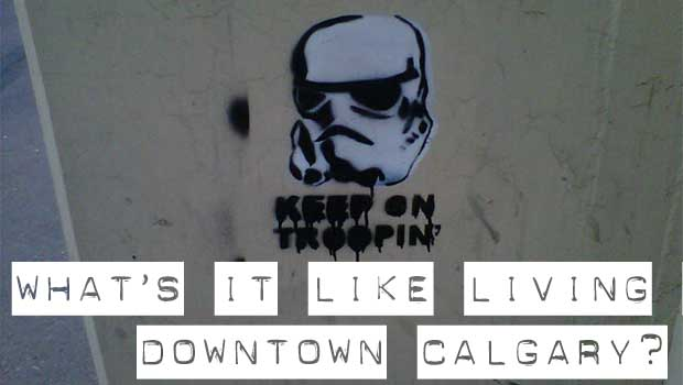What is it like living in downtown Calgary?