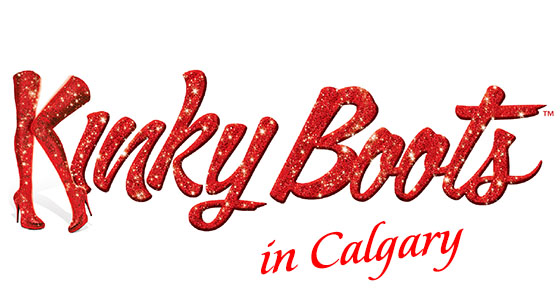 Kinky Boots in Calgary: an Absolute Must See