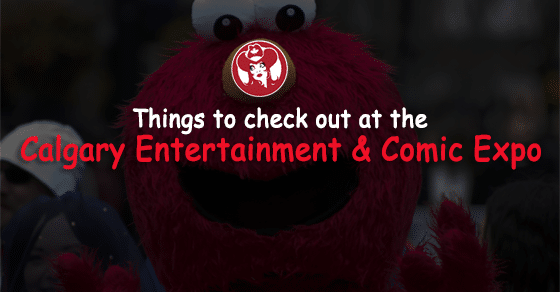 Things to check out at the Calgary Entertainment & Comic Expo