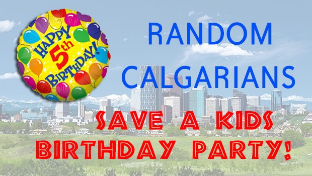 Group of random Calgarians saved a little boys birthday party