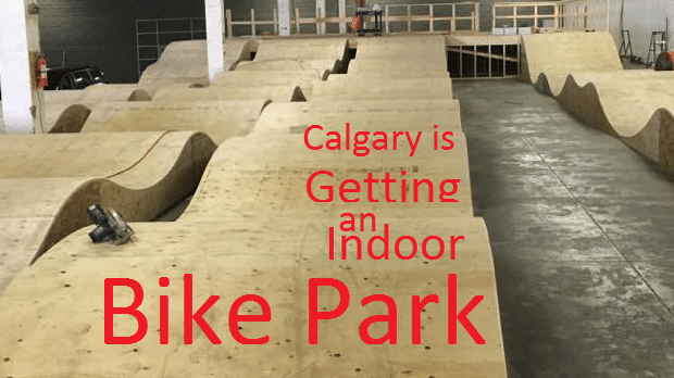 Calgary is getting an indoor bike/BMX park! B line Bike Park