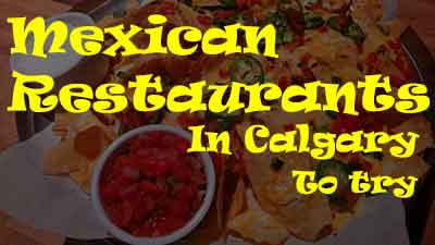 Some Mexican Restaurants in Calgary To Try