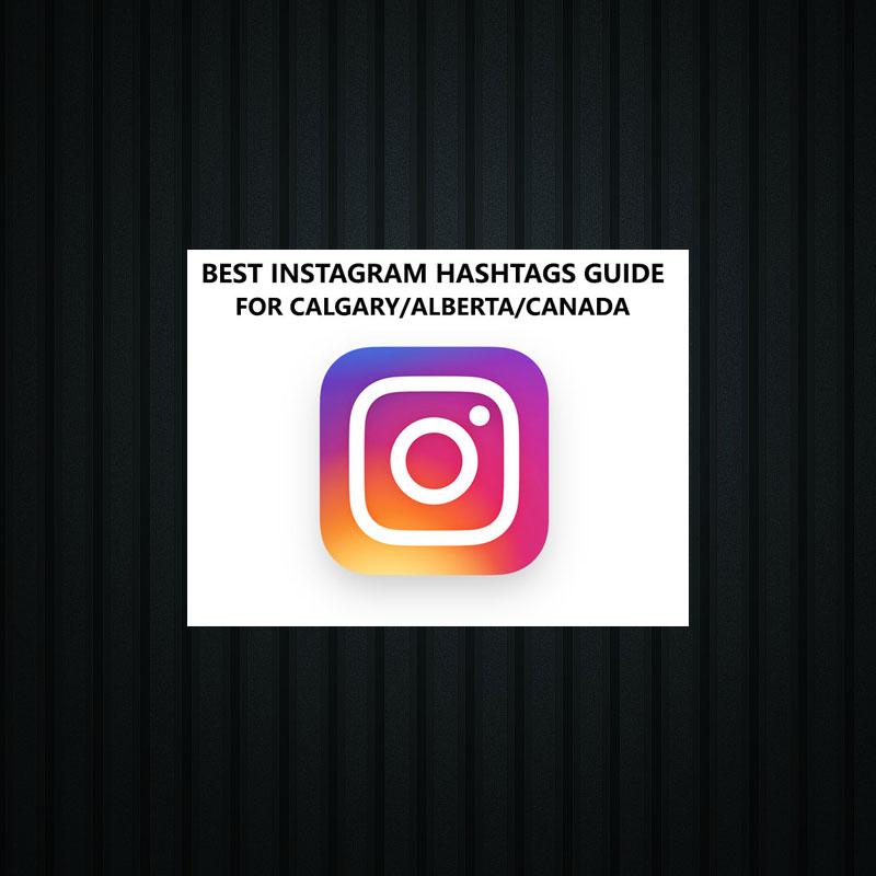 Best Instagram Hashtags Guide Calgary Alberta Canada