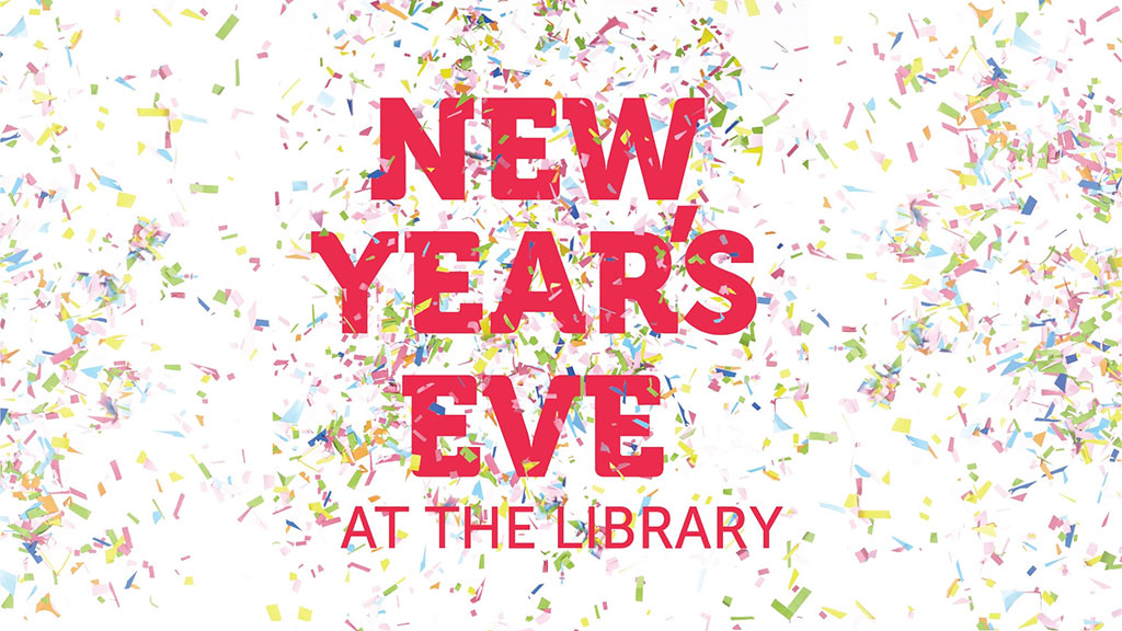 Things To do in Calgary for New Years Eve 2020 At the Library