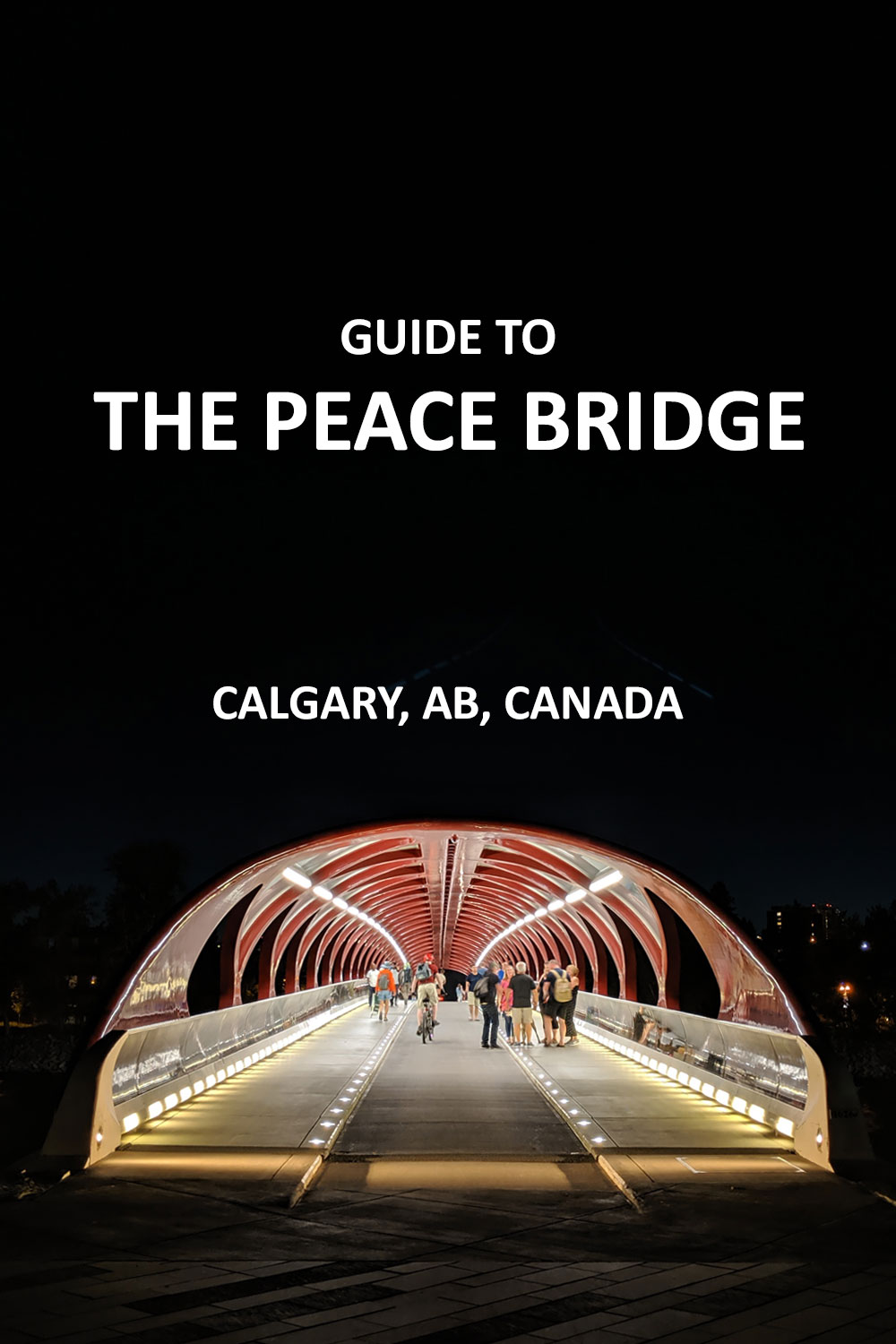 Guide to the peace bridge in Calgary, Alberta, Canada