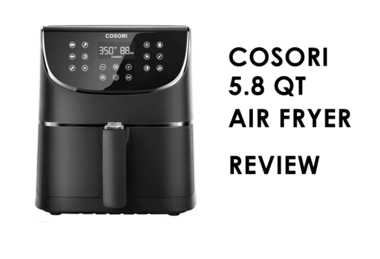 Review: COSORI 5.8QT Air Fryer From Amazon