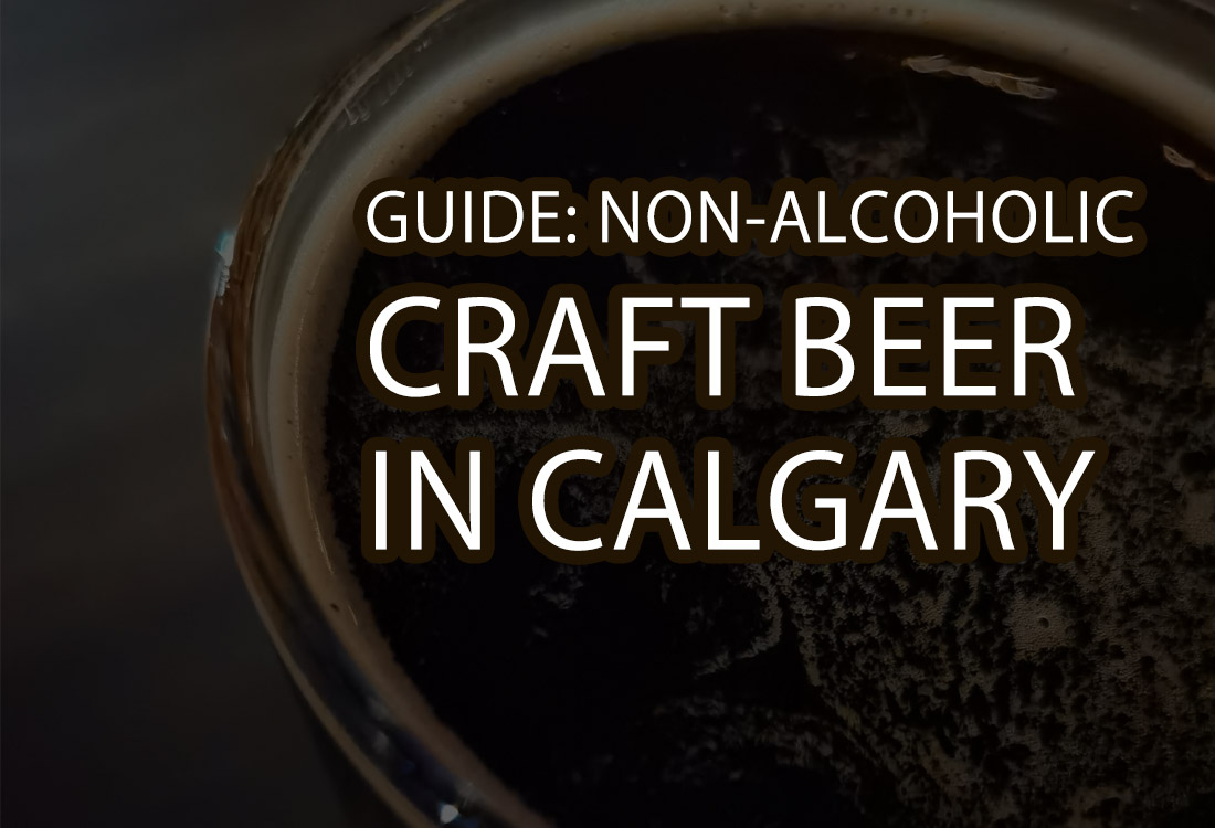 Guide: Best Non-Alcoholic Craft Beer In Calgary. Non-alc beer doesn't have to taste awful!